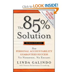The 85% Solution: How Personal Accountability Guarantees Success -- No Nonsense, No Excuses