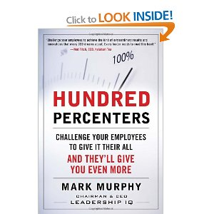 Hundred Percenters: Challenge Your Employees to Give It Their All, and They