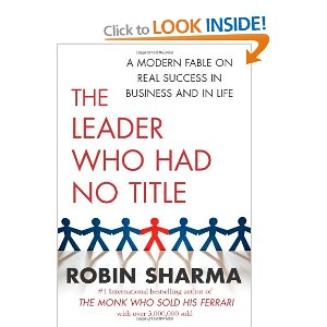 Leader Who Had No Title: Powerful Lessons to Revitalize Your Career